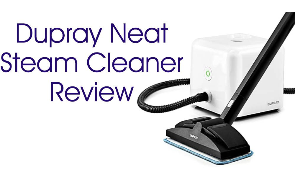 Review Of Dupray Neat Multi Purpose Steam Cleaner