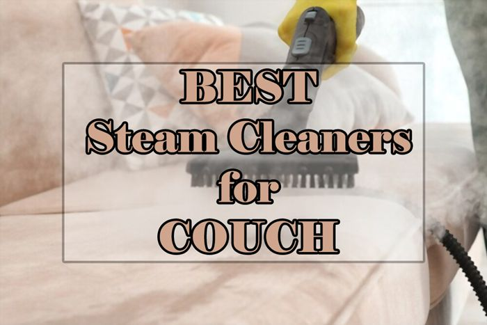 Best Steam Cleaner for Couch & Sofa [Reviews & Buying Guide 2021]