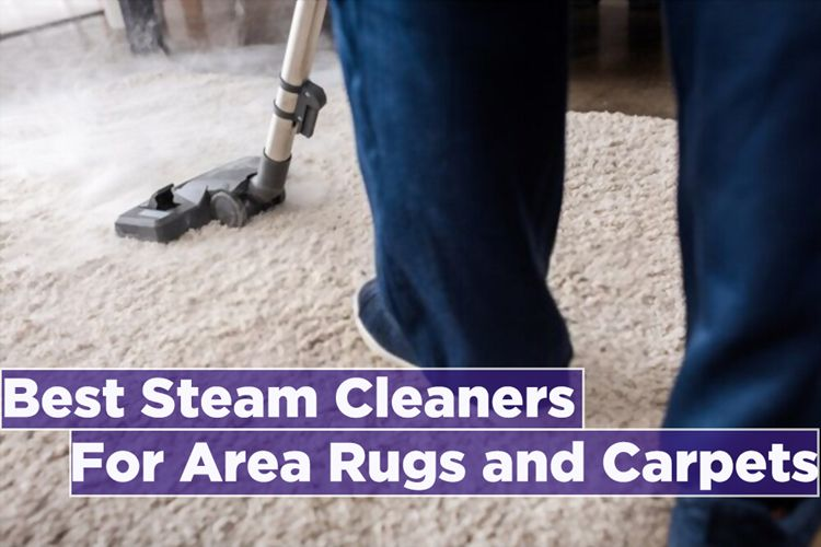 Photo of 10 Best Steam Cleaner for Area Rugs and Carpets [Reviews 2021]