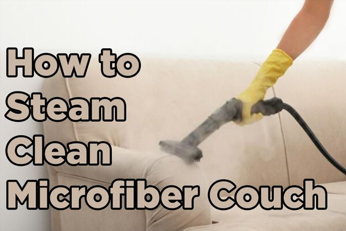 How to Steam Clean MicroFiber Couch - Bestbuysteamcleaners.com