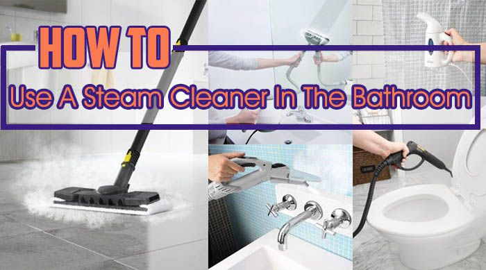 How to Use a Steam Cleaner in the Bathroom