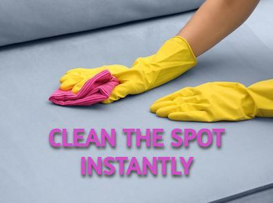 Clean the Spot Immediately With a Cloth