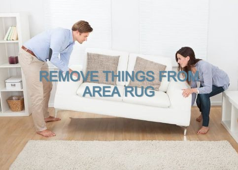 Move the Furniture from Area Rug