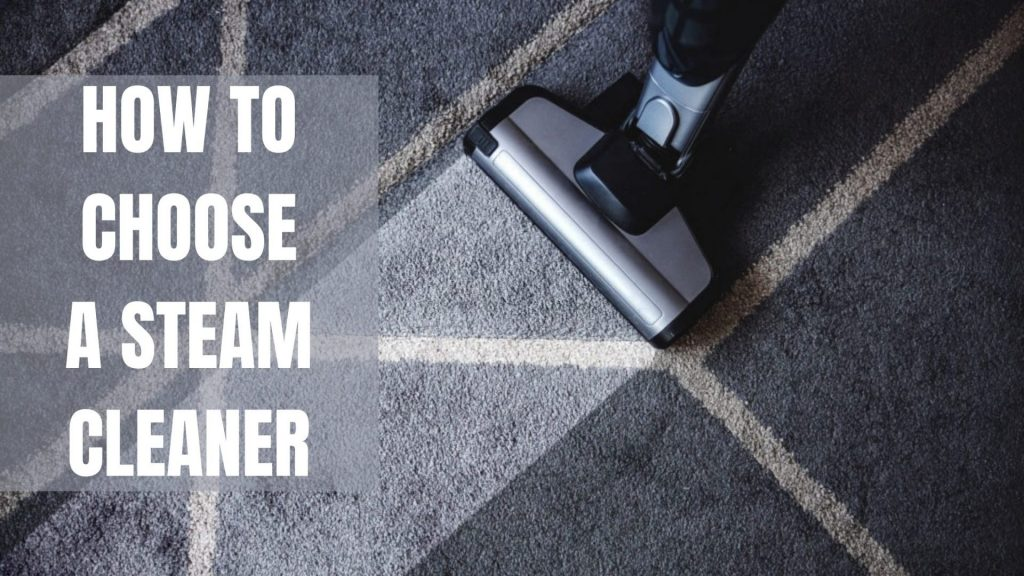 How to choose a steam cleaner